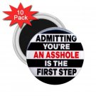 FUNNY Admitting you're an asshole 10 pack of 2.25 inch Magnets Locker Party favors 27002894