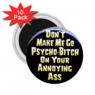 10 pack of 2.25 inch Magnets HUMOROUS DON'T MAKE ME GO PSYCHO Locker Party favors 26999209