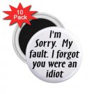 10 pack of 2.25 inch Magnets FUNNY I FORGOT YOU WERE AN IDIOT  Locker Party favors 26999228