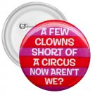 3 inch Hilarious A FEW CLOWNS SHORT pinback button backpack pin 26999271