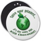 Funny Save The Planet COLOSSAL button pinback 6 inch backpack pin