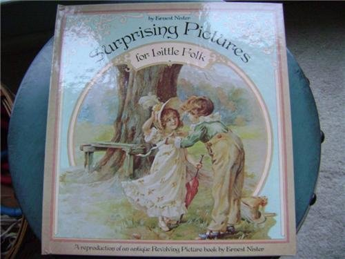 Surprising Pictures for Little Folk by Ernest Nister