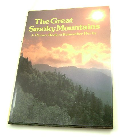 The Great Smoky Mountains A Picture Book to Remember Her by
