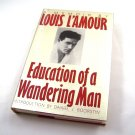 Education of a Wandering Man Memoir by Louis L'Amour