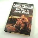 The Trail to Seven Pines by Louis L'Amour HB
