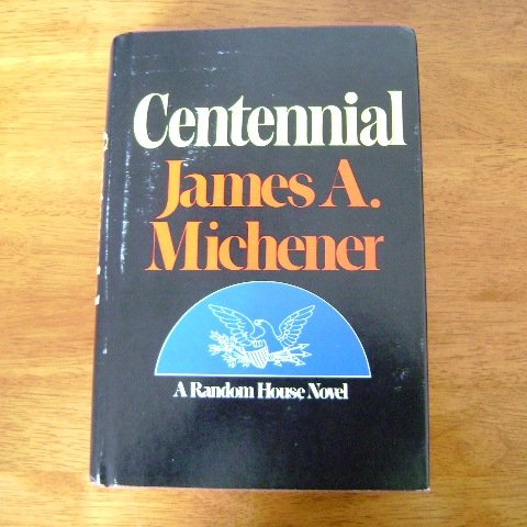 Centennial by James A. Michener HB with DJ 1st Edition