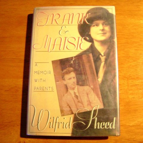 Frank & Maisie A Memoir with Parents by Wilfrid Sheed HB