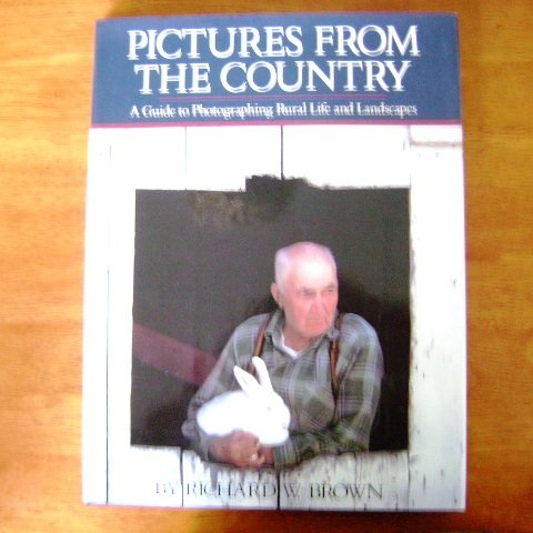 Pictures From The Country by Richard W. Brown