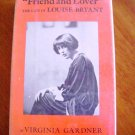 Friend and Lover The Life of Louise Bryant by Virginia Gardner
