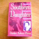 Southern Daughter The Life of Margaret Mitchell by Darden Asbury Pyron