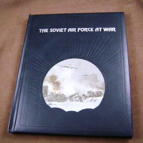 The Soviet Air Force At War by Russell Miller The Epic of Flight