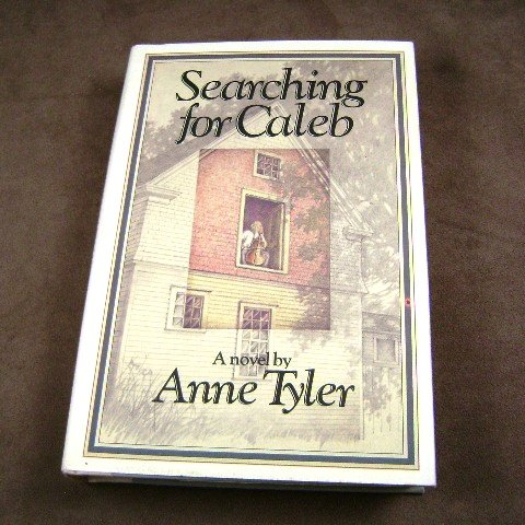 Searching For Caleb by Anne Tyler HB Novel