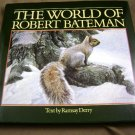 The World of Robert Bateman by Ramsay Derry