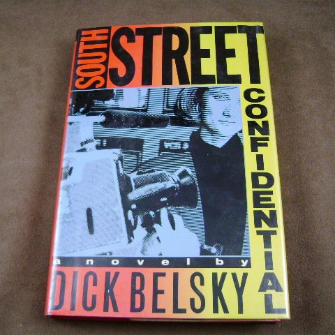 South Street Confidential by Dick Belsky HB Novel
