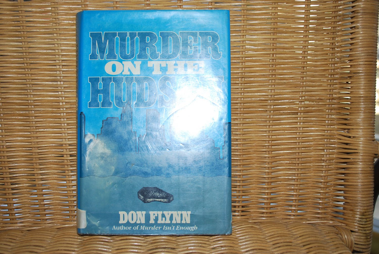 Murder On The Hudson by Don Flynn HB