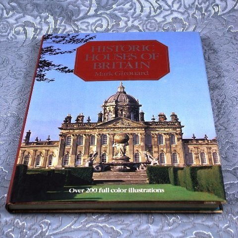 Historic Houses of Britain by Mark Girouard HB