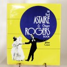 The Fred Astaire & Ginger Rodgers Book by Arlene Croce HB 1972 Edition