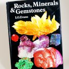 Rocks, Minerals & Gemstones by I. O. Evans HB 1972 Edition
