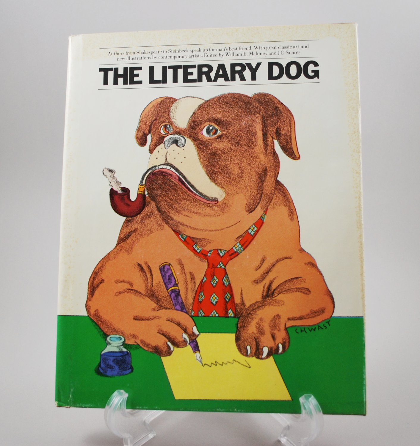 The Literary Dog Edited by William E. Maloney and J.C. Suares Hardcover