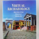 Virtual Archaeology Recreating Ancient Worlds Maurizio Forte