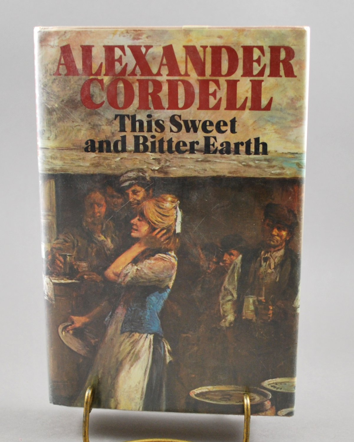 This Sweet and Bitter Earth by Alexander Cordell HB 1978