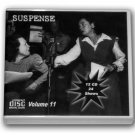 THE SUSPENSE COLLECTION - Volume 11 - OLD TIME RADIO - 12 AUDIO CD - 24 SHOWS