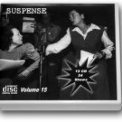 THE SUSPENSE COLLECTION  - Volume 15 OLD TIME RADIO - 12 AUDIO CD - 24 SHOWS