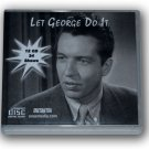 LET GEORGE DO IT Volume 1 OLD TIME RADIO - 12 AUDIO CD - 24 SHOWS