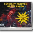 SERGEANT PRESTON OF THE YUKON Volume 1- OLD TIME RADIO - 12 AUDIO CD - 59 Shows