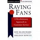 Ken Blanchard & Sheldon Bowles Raving Fans:  Audiobook Cassette