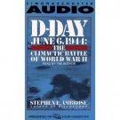 Stephen E. Ambrose D Day June 6, 1944 The Climatic Battle of World War II Audiobook Cassette
