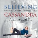 Alan Atkisson Believing Cassandra Audiobook CD