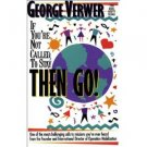 George Verwer If You're Not Called To Stay Then Go! Audiobook CD