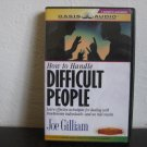 Joe Gilliam How To Handle Difficult People Audiobook Cassette