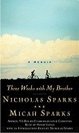 Nicholas Sparks and Micah Sparks A Memoir Three Weeks with My Brother Audiobook Cassette