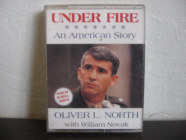 Oliver L North Under Fire An American Story Audiobook Cassette