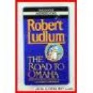 Robert Ludlum The Road To Omaha Audiobook Cassette