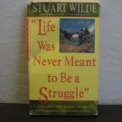 Stuart Wilde Life Was Never Meant To Be A Struggle Audiobook Cassette