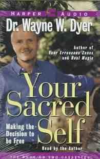 Dr. Wayne W. Dyer Your Sacred Self Audiobook Cassette