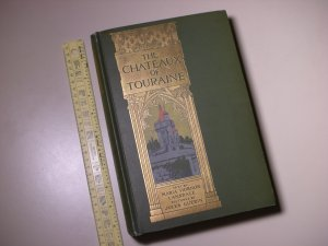1906 Chateaux of Touraine by Maria Lansdale HC