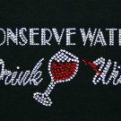 Conserve Water Drink Wine Crystal Rhinestone Shirt