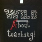 Wild A+bout Teaching Crystal Rhinestone Shirt