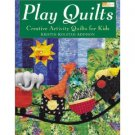 Play Quilts: Creative Activity Quilts for Kids