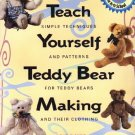 Teach Yourself Teddy Bear Making: Simple Techniques and Patterns for Teddy Bears and Their Clothing