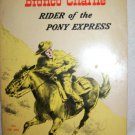 "50""s Scholastic Bronco Charlie rider of th Pony Express"