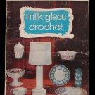 Vintage 1956 Milk Glass Crochet Pattern Magazine Lamp Dish Bowl Candy Basket Vase Candle Holders etc