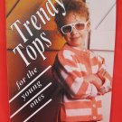 Trendy Tops Machine Knitting News Supplement Patterns CHILDREN