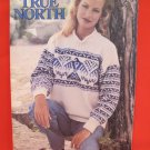 Patons True North 6 Knitting Patterns ADULTS Sweaters Cardigans