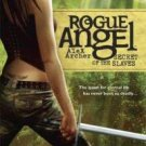 Secret of the Slaves **Rogue Angel, Book 8** A ARCHER !