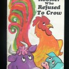The Rooster Who Refused to Crow SC Crawford Fringuello